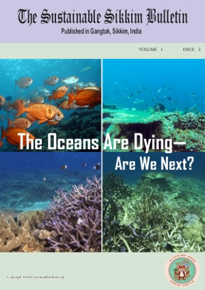 The Sustainable Sikkim Bulletin - Volume 1 Issue 2 - The Oceans Are Dying Are We Next